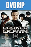 Locked Down (2010) DVDRip Latino