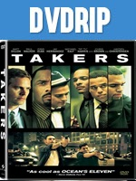 Takers [Ladrones] DVDRip Español Latino Descarga 1 Link