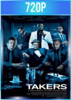 Takers [Ladrones] (2010) BRRip HD 720p Latino Dual