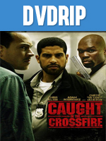 Caught In The Crossfire DVDRip Español Latino