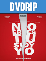 No Eres Tú Soy Yo DVDRip Español Latino 1 Link