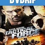 La Fuerza [Tactical Force] DVDRip Español Latino