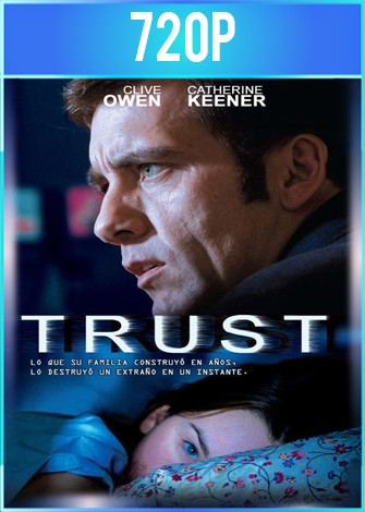 Trust (2010) HD BRRip 720p Latino Dual