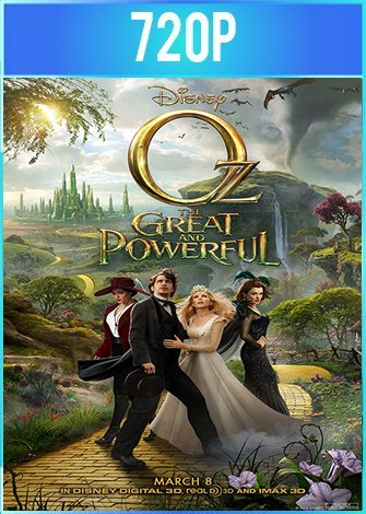Oz: The Great and Powerful (2013) BRRip HD 720p Español Latino