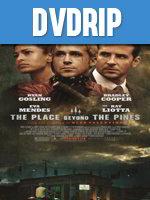 El Lugar Más allá de los Pinos DVDRip Latino