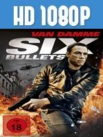 6 Bullets 1080p HD Latino Dual