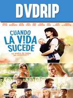 Cuando la vida sucede DVDRip Latino
