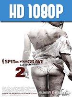 Escupire Sobre Tu Tumba 2 1080p HD