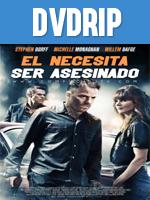 El Necesita Ser Asesinado DVDRip Latino 2012