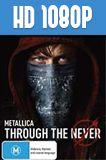 Metallica: Through The Never 1080p HD