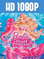 Barbie The Pearl Princess 1080p HD Latino
