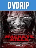 Machete Kills DVDRip Latino