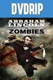 Abraham Lincoln vs Zombies DVDRip Latino