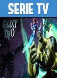 El Trío Galaxia Serie Completa Español Latino