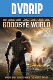 Goodbye World DVDRip Latino