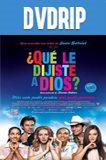 Que le dijiste a Dios DVDip Latino