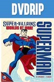 DC Comics Super Villains: Superman Worlds At War DVDRip Latino
