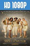 The Single Moms Club 1080p HD Latino