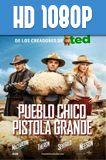 Pueblo Chico Pistola Grande 1080p HD