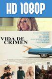 Vida de Crimen 1080p HD Latino