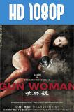 Gun Woman 1080p HD