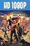 La Liga de la Justicia: El Trono de Atlantis 1080p HD Latino