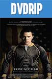 Foxcatcher DVDRip Latino