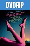 Vicio Propio DVDRip Latino