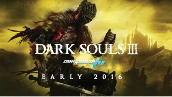 Tendríamos Dark Souls 3 a principios del 2016