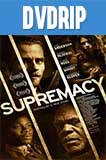 Supremacía (2014) DVDRip Latino