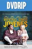 Mientras Somos Jóvenes (2014) DVDRip Latino