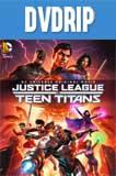 La Liga de la justicia Vs Los Jovenes Titanes DVDRip Latino