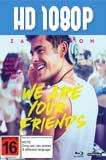 We Are Your Friends (2015) HD 1080p Latino