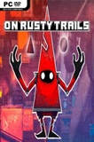 On Rusty Trails PC Full