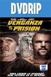 Venganza en la Prisión (2015) DVDRip Latino