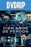Cien años de perdón (2016) DVDRip Latino