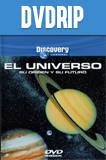Discovery: El Universo su origen y su futuro (Documental) DVDRip Castellano