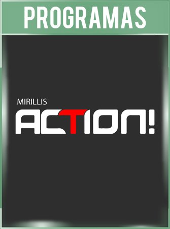 Mirillis Action 3.7.1 Español Full Final Grabar Juegos en HD