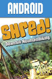 Shred! Downhill Mountainbiking Android 1.67 Full