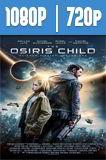The Osiris Child (2016) HD 1080p y 720p Latino