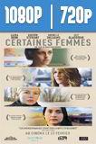 Ciertas Mujeres (2016) HD 1080p y 720p Latino