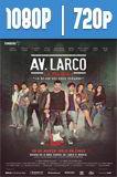 Av. Larco, La Película (2017) HD 1080p y 720p Latino