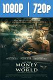 Todo el dinero del mundo (2017) HD 1080p y 720p Latino