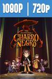 La Leyenda del Charro Negro (2018) HD 1080p y 720p Latino