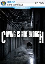 Crying is not Enough PC Full Español