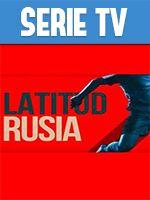 Latitud Rusia Temporada 1 Completa HD 720p Latino