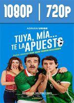 Tuya, mía… te la apuesto (2018) HD 1080p y 720p Latino