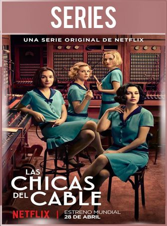 Las chicas del cable Temporada 1 Completa HD 720p Castellano