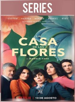 La casa de las flores Temporada 1 Completa HD 720p Latino Dual