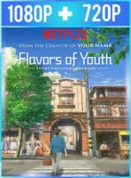 Flavors of Youth (2018) HD 1080p y 720p Latino